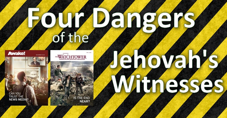 Four Dangers of the Jehovah's Witnesses | Witnesses in
